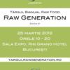Targul Raw Generation, Editia IV - 25 martie 2012 - Ceva Bun